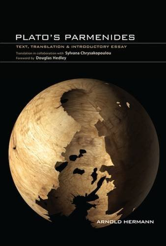 Plato's Parmenides: Text, Translation & Introductory Essay by Arnold Hermann (2010-09-01)