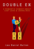 Double Ex: A Romantic Comedy about Lost Love & Lookalikes