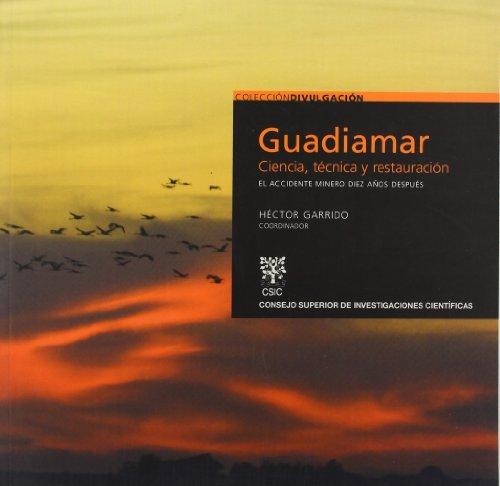Guadiamar: ciencia, técnica y restauración: El accidente minero diez años después (Colección Divulgación)