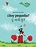 ¿Soy pequeña? Hum nani chum?: Libro infantil ilustrado español-guyaratí (Edición bilingüe)