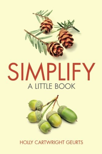 simplify-a-little-book-by-holly-cartwright-geurts-2015-07-31