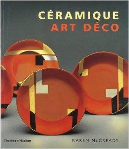 Céramique Art Déco de Karen McCready ,Garth Clark (Préface),Paul Delifer (Traduction) ( 9 mars 2006 ) par  (Relié)