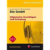 Unternehmensrecht - Die GmbH 1, 2 und 3 - Audioskriptum Kombi: Allgemeiner Teil & Gründung, Organe, Gesellschafterstellung & Beendigung (Orac Rechtsskripten)
