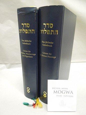 Seder hat-tefillôt. Das jüdische Gebetbuch. Bd. 1, Gebete für Schabbat, Wochentage und Pilgerfeste. Bd. 2, Gebete für die hohen Feiertage