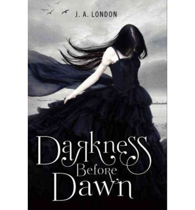 [(Darkness Before Dawn)] [Author: J. A. London] published on (August, 2012)