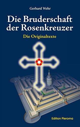 Die Bruderschaft der Rosenkreuzer: Die Originaltexte