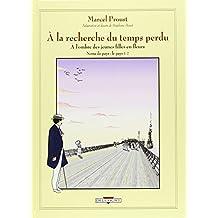 Marcel Proust, À la recherche du temps perdu - A l' ombre des jeunes filles en fleurs, Pt.1