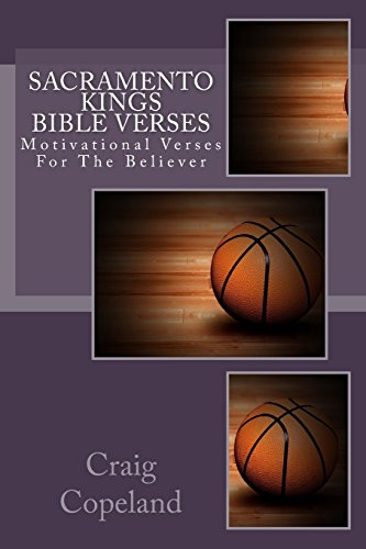 Sacramento Kings Bible Verses: Motivational Verses For The Believer (The Believer Series) por Craig Copeland