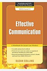 Effective Communication: A Workbook for Social Care Workers (Knowledge and Skills for Social Care Workers) Paperback