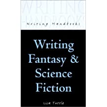 Writing Fantasy and Science Fiction (Writing Handbooks) by Lisa Tuttle (2002-01-01)