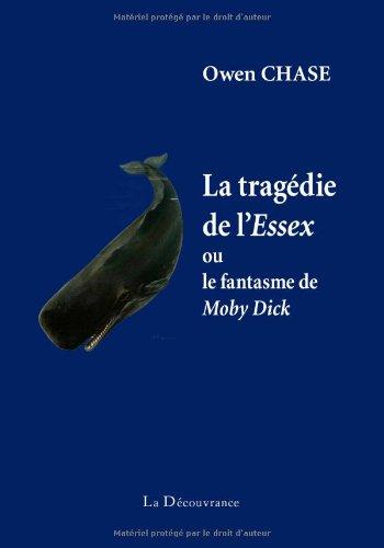 La tragédie de l'Essex ou le fantasme de Moby Dick