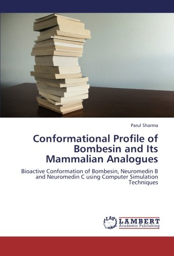 Conformational Profile of Bombesin and Its Mammalian Analogues: Bioactive Conformation of Bombesin, Neuromedin B and Neuromedin C using Computer Simulation  Techniques