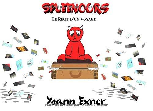 Spleenours: Le récit d'un voyage par Yoann Exner