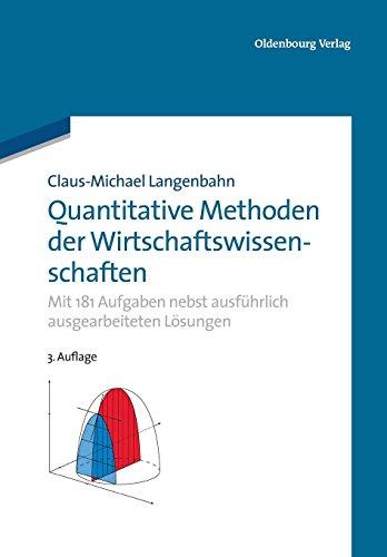 Quantitative Methoden der Wirtschaftswissenschaften: Mit 181 Aufgaben nebst ausführlich ausgearbeiteten Lösungen