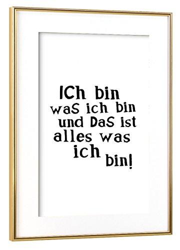 """artboxONE Poster mit Rahmen Gold 45x30 cm """"Ich bin was ich bin"""" von OHKIMIKO - gerahmtes Poster"""
