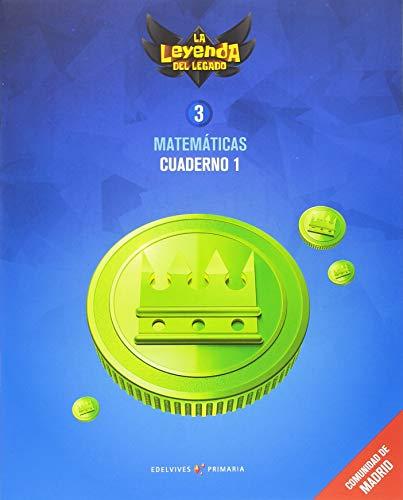 Proyecto: La leyenda del Legado. Matemáticas 3 - Comunidad de Madrid : Cuaderno 1