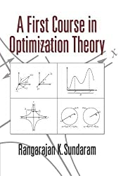 A First Course in Optimization Theory by Rangarajan K. Sundaram (1996-06-13)