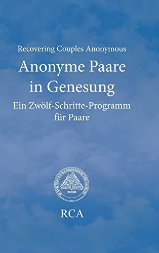 Anonyme Paare in Genesung: Ein Zwölf-Schritte-Programm für Paare (Literatur für Anonyme Paare in Genesung)