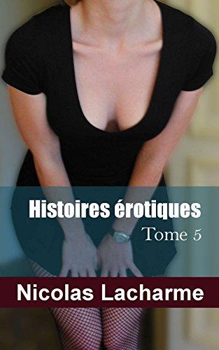 Histoires érotiques, tome 5: libertinage et candaulisme par Nicolas Lacharme