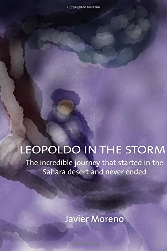 Leopoldo in The Storm: The incredible journey that started in the Sahara desert and never ended