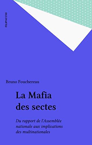 La Mafia des sectes: Du rapport de l'Assemblée nationale aux implications des multinationales