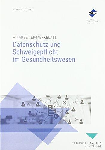 Mitarbeiter-Merkblatt Datenschutz und Schweigepflicht im Gesundheitswesen (Merkblätter)