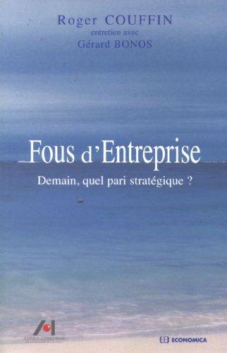 Fous d'Entreprise : Demain, quel pari stratégique ?
