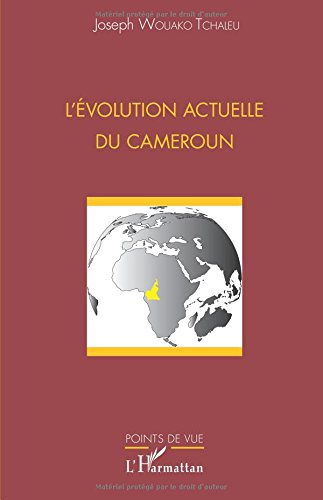 L'évolution actuelle du Cameroun par Joseph Wouako Tchaleu