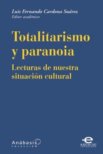 Totalitarismo y paranoia: Lecturas de nuestra situación cultural
