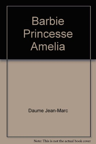 BARBIE PRINCESSE AMELIA