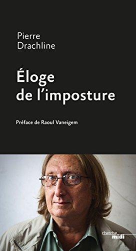 Éloge de l'imposture par Pierre DRACHLINE