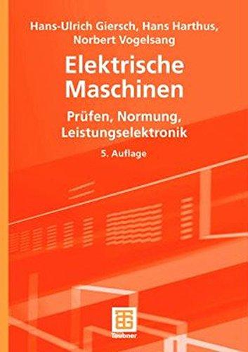 Elektrische Maschinen: Prüfen, Normung, Leistungselektronik