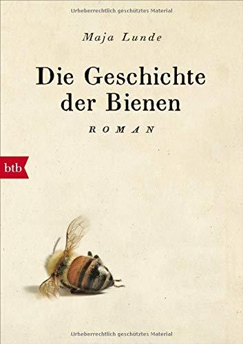 Die Geschichte der Bienen: Roman (Amerikanische Literatur Geschichte)