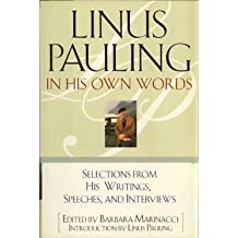 Linus Pauling in His Own Words by Barbara Marinacci (1995-10-01)