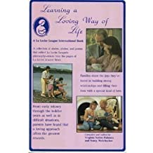Learning a Loving Way of Life (A La Leche League International book) by Virginia Sutton Halonen (1987-07-03)