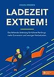 Ladezeit Extrem! - Das SEO-Buch für WordPress-Webseiten - Perfekt für Online Marketer für Suchmaschinenoptimierung und Conversion-Optimierung