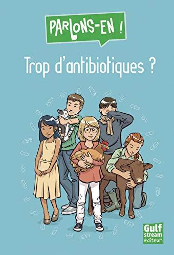 Trop d'antibiotiques ? | Baussier, Sylvie. Auteur