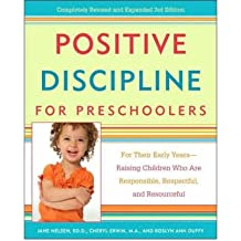 Positive Discipline for Preschoolers: For Their Early Years - Raising Children Who are Responsible, Respectful, and Resourceful (Positive Discipline Library) (Paperback) - Common