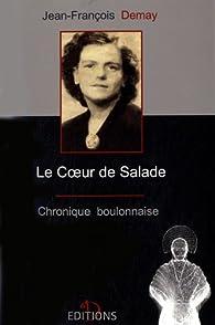 Le Coeur de Salade : Chronique boulonnaise par Jean-François Demay