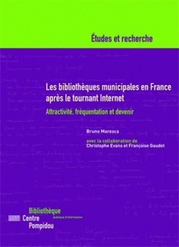 Les bibliothèques municipales en France après le tournant Internet : Attractivité, fréquentation et devenir