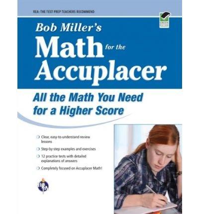 (Bob Miller's Math for the Accuplacer (Green)) By Miller, Robert (Author) Paperback on (11 , 2009)