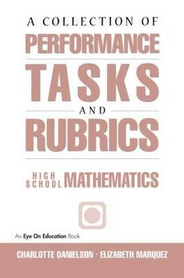 [A Collection of Performance Tasks & Rubrics: High School Mathematics] (By: Charlotte Danielson) [published: January, 1998] par Charlotte Danielson