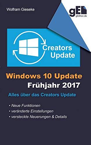 Fr Desktop (Windows 10 Update - Frühjahr 2017: Alles über das Creators Update)