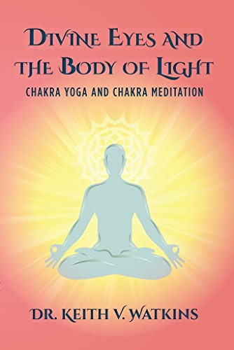 Divine Eyes and the Body of Light : Chakra Yoga and Chakra ...