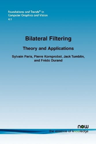 Bilateral Filtering (Foundations and Trends in Computer Graphics and Vision)