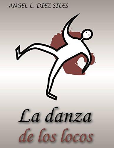 LA DANZA DE LOS LOCOS (Spanish Edition)