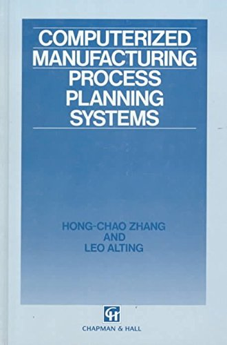 [Computerized Manufacturing Process Planning Systems] (By: Hong-Chao Zhang) [published: March, 1994]