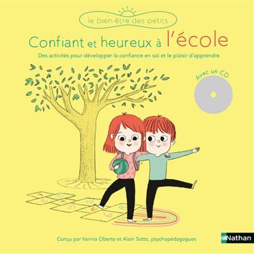 Confiant et heureux à l'école - Livre-CD - Dès 5 ans par Alain Sotto