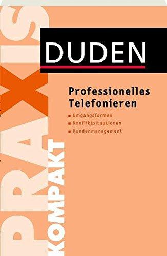 Professionelles Telefonieren (Duden Ratgeber)