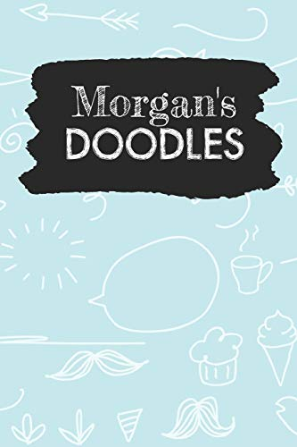 Morgan Fringe (Morgan's Doodles: Personalized Teal Doodle Notebook Journal (6 x 9 inch) with 150 dot grid pages inside.)